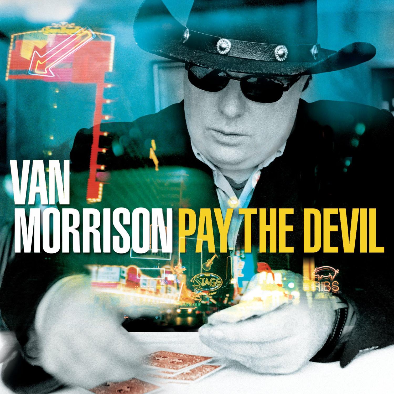 Van Morrison, Pay the Devil
