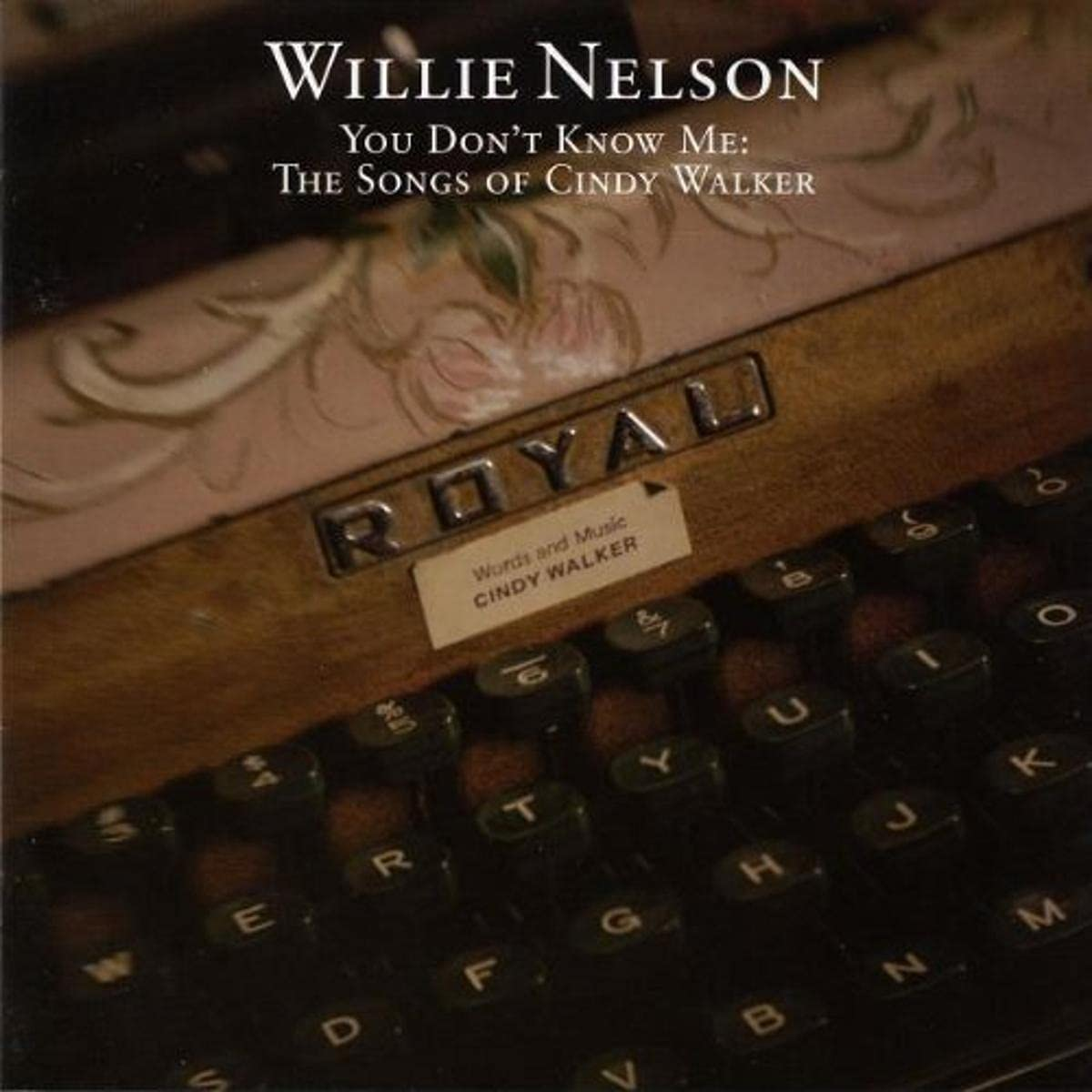 Willie Nelson, You Don't Know Me: The Songs Of Cindy Walker