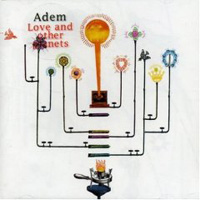 Adem, Love And Other Planets