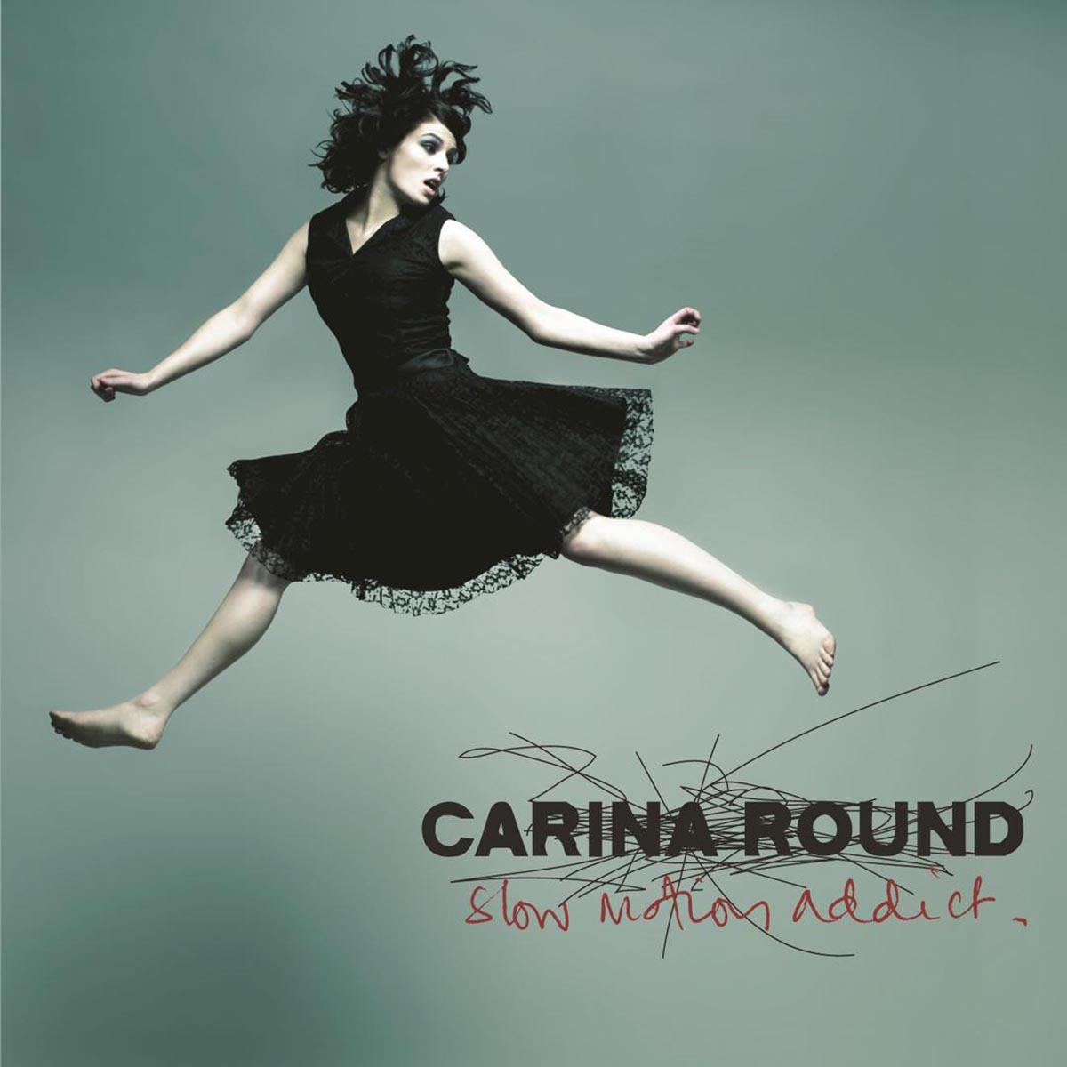 Carina Round, Slow Motion Addict