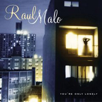 Raul Malo, You're Only Lonely