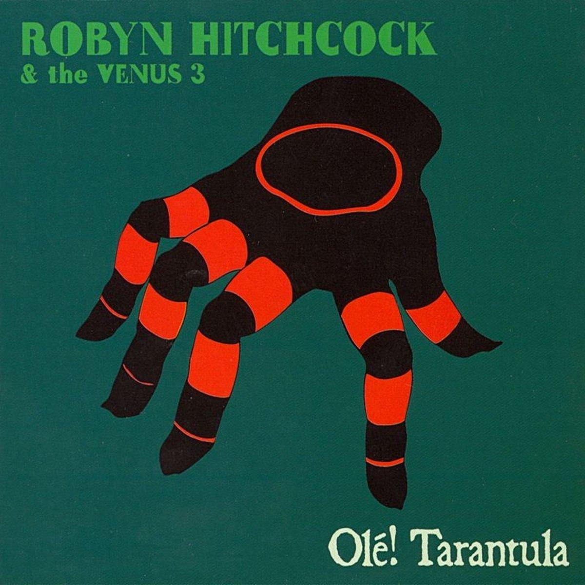 Robyn Hitchcock, Olé! Tarantula