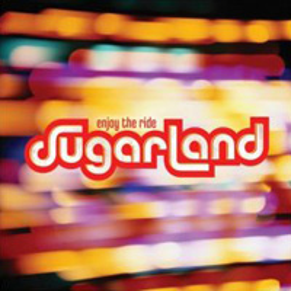 Sugarland, Enjoy the Ride