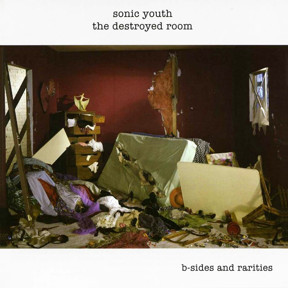 Sonic Youth, The Destroyed Room: B-Sides and Rarities