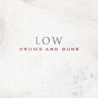 Low, Drums And Guns