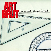 Art Brut, It's A Bit Complicated