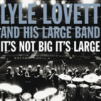 Lyle Lovett, It's Not Big It's Large