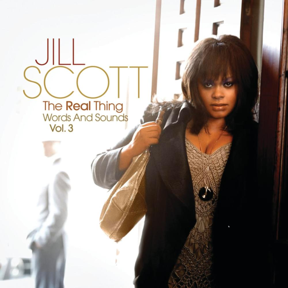 Jill Scott, The Real Thing: Words and Sounds Vol. 3