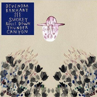 Devendra Banhart, Smokey Rolls Down Thunder Canyon