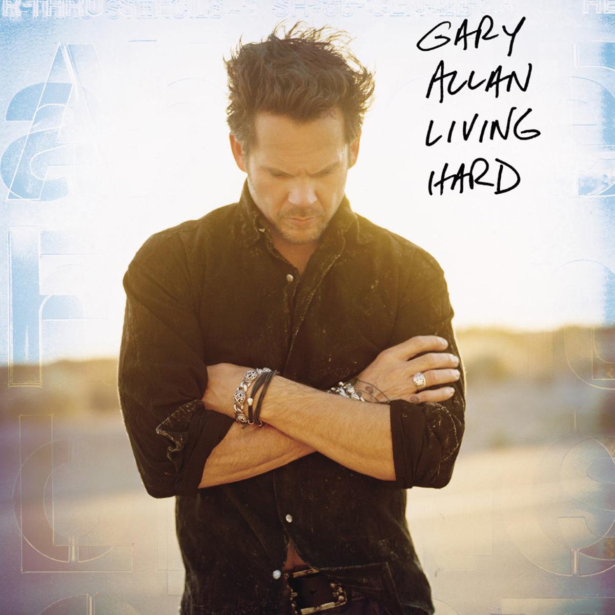 Gary Allan, Living Hard