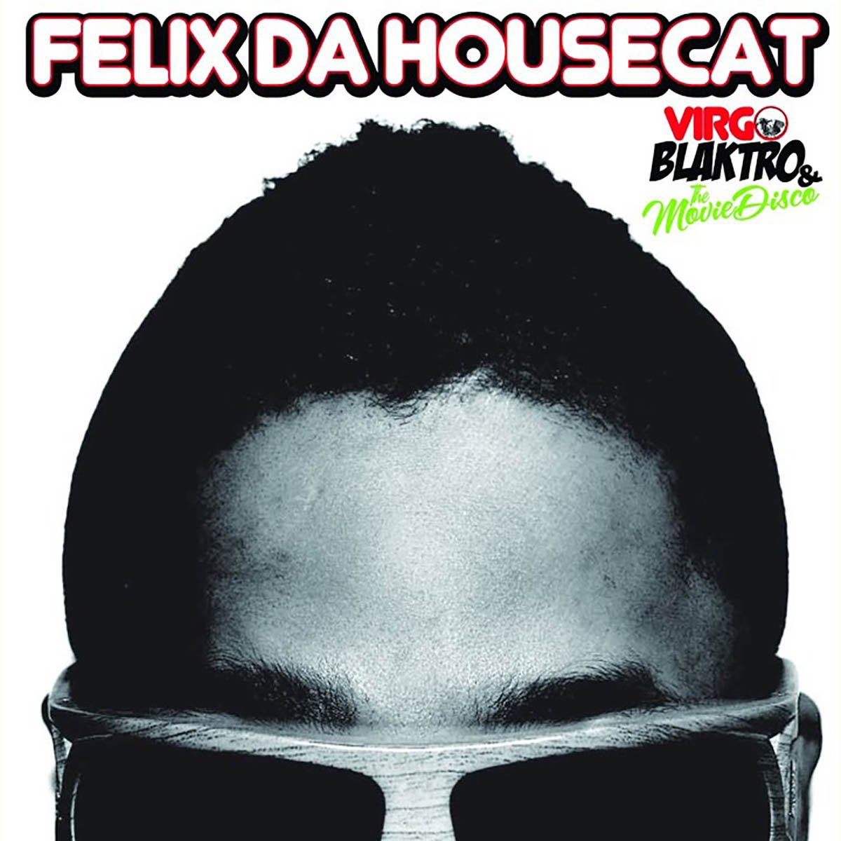 Felix Da Housecat, Virgo Blaktro & the MovieDisco