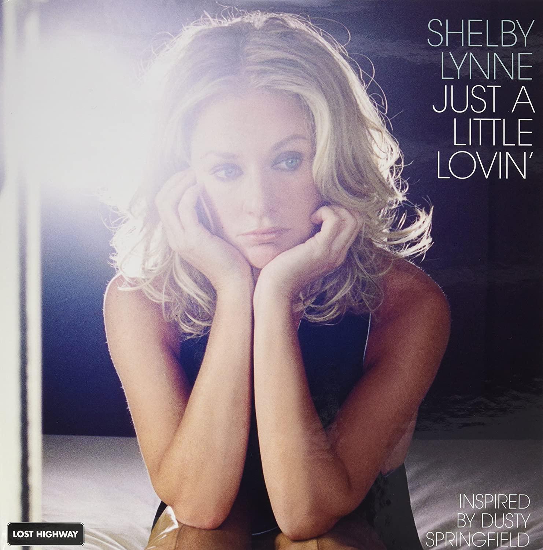 Shelby Lynne, Just a Little Lovin'