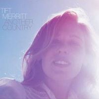 Tift Merritt, Another Country