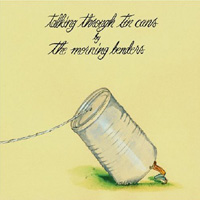 The Morning Benders, Talking Through Tin Cans