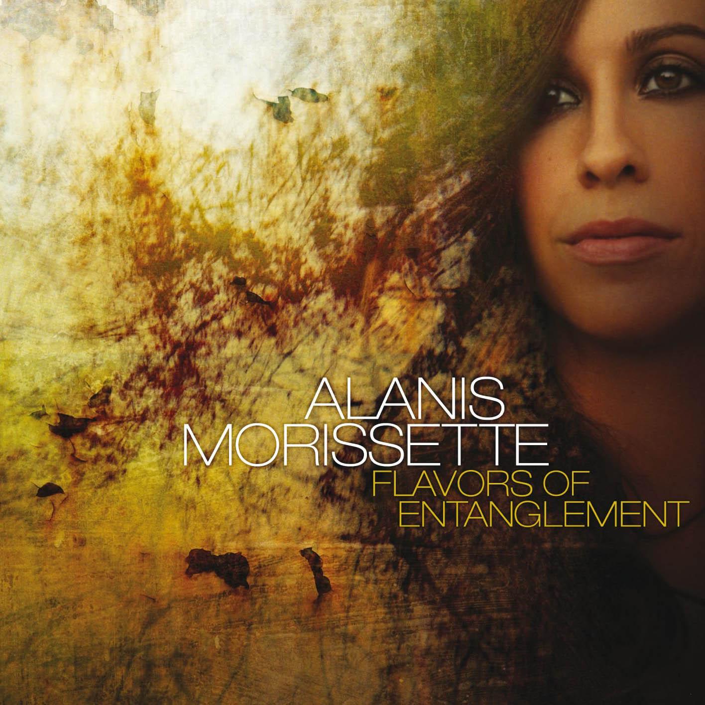 Alanis Morissette, Flavors of Entanglement