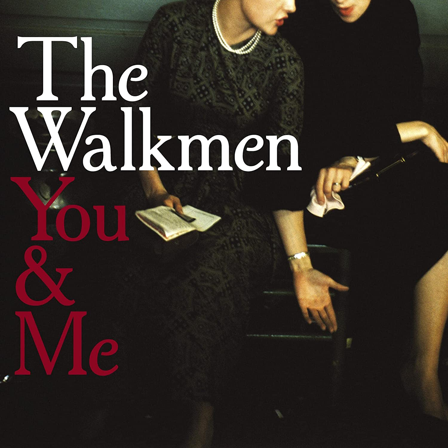 The Walkmen, You & Me