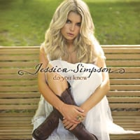 Jessica Simpson, Do You Know
