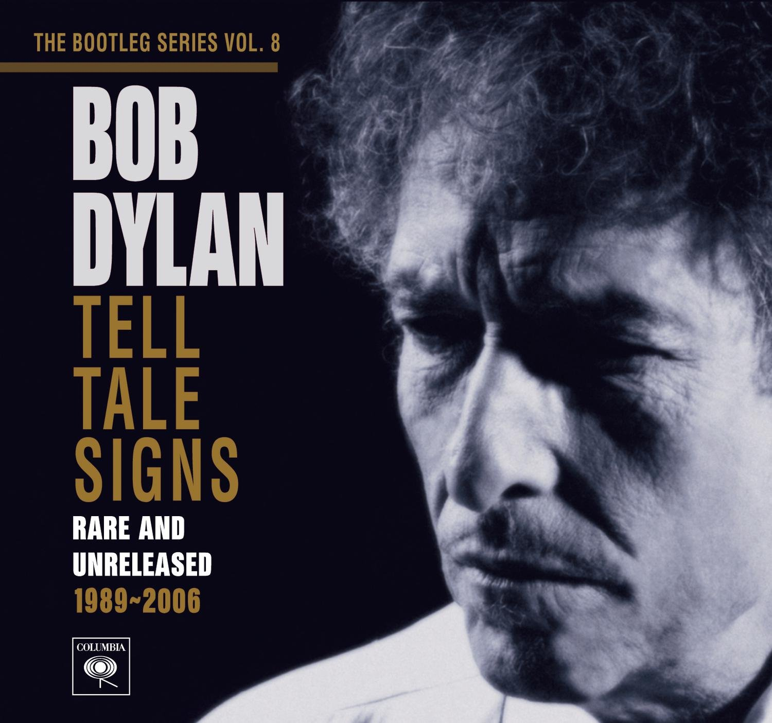Bob Dylan, The Bootleg Series Vol. 8: Tell Tale Signs