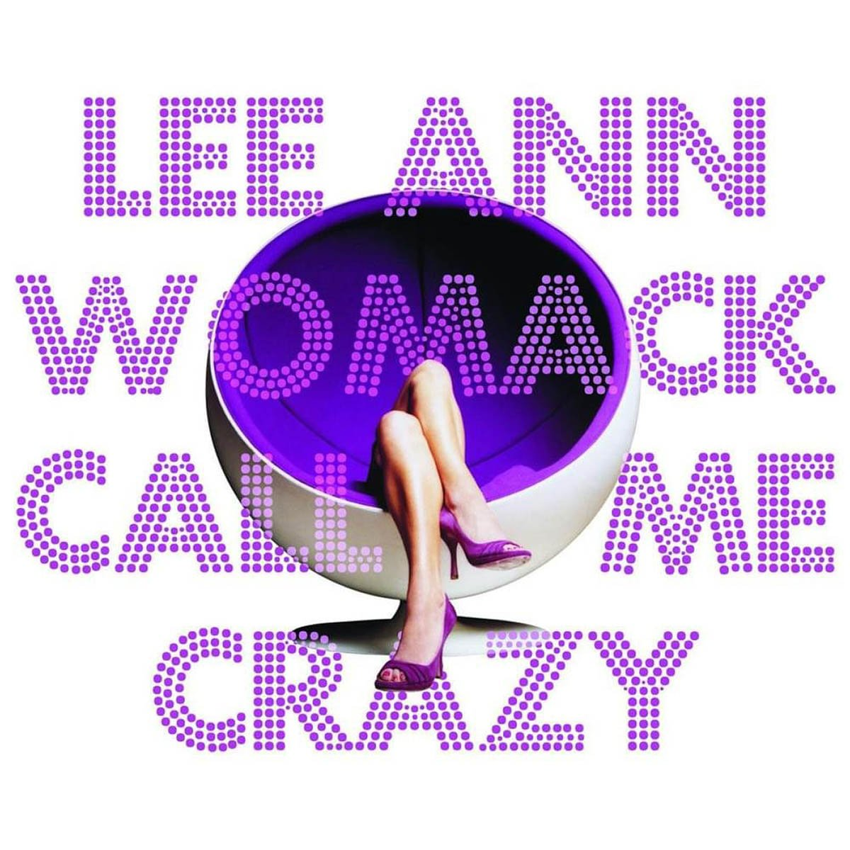 Lee Ann Womack, Call Me Crazy