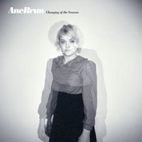 Ane Brun, Changing of the Seasons