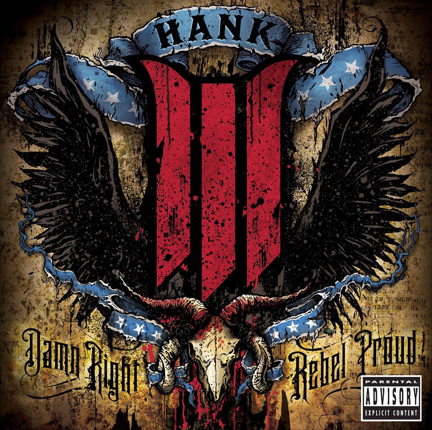 Hank Williams III, Damn Right Rebel Proud