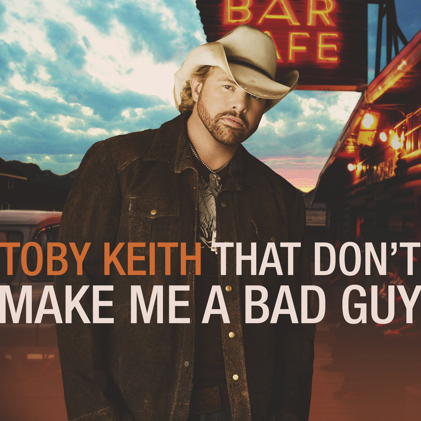 Toby Keith, That Don't Make Me a Bad Guy