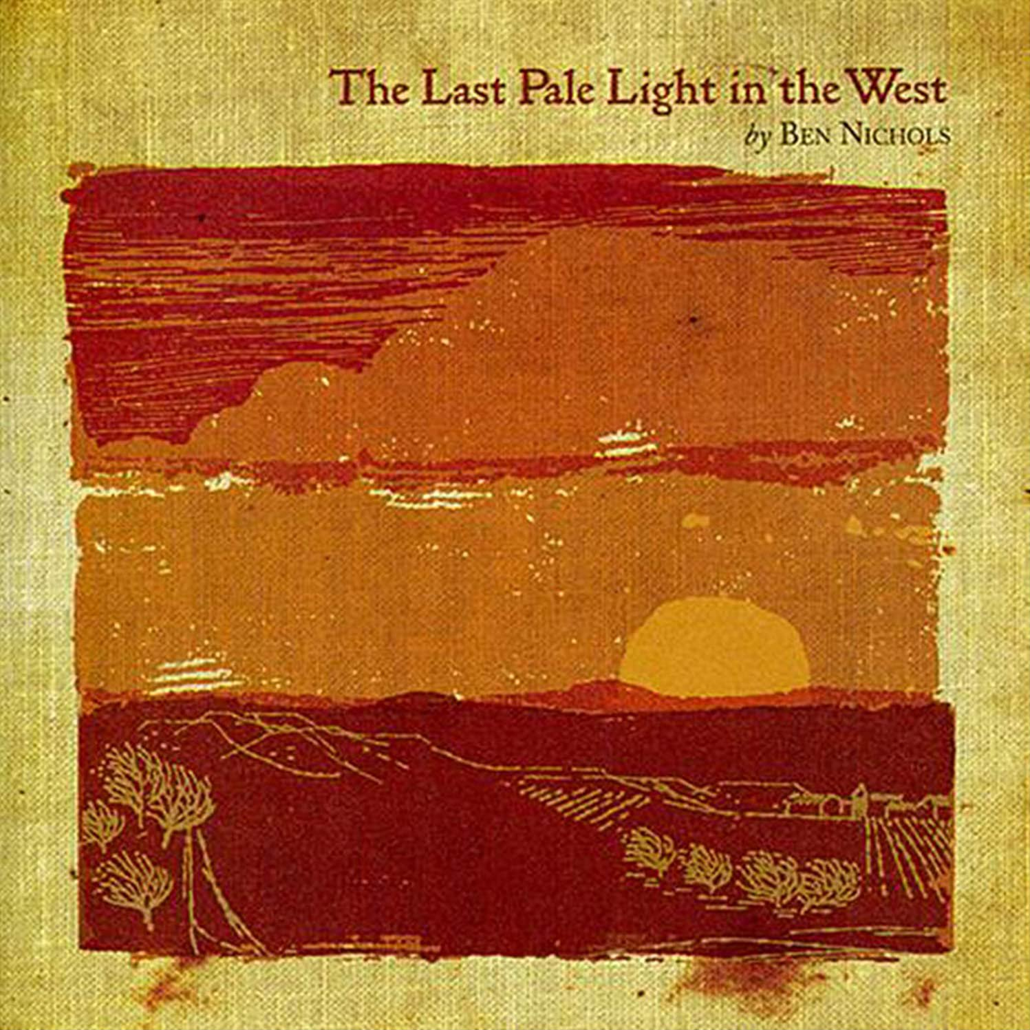 Ben Nichols, The Last Pale Light In the West