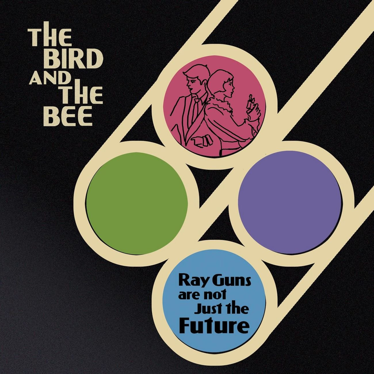 The Bird and the Bee, Ray Guns Are Not Just the Future