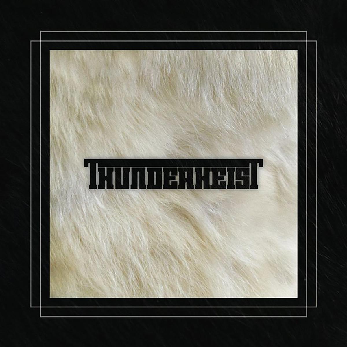 Thunderheist, Thunderheist