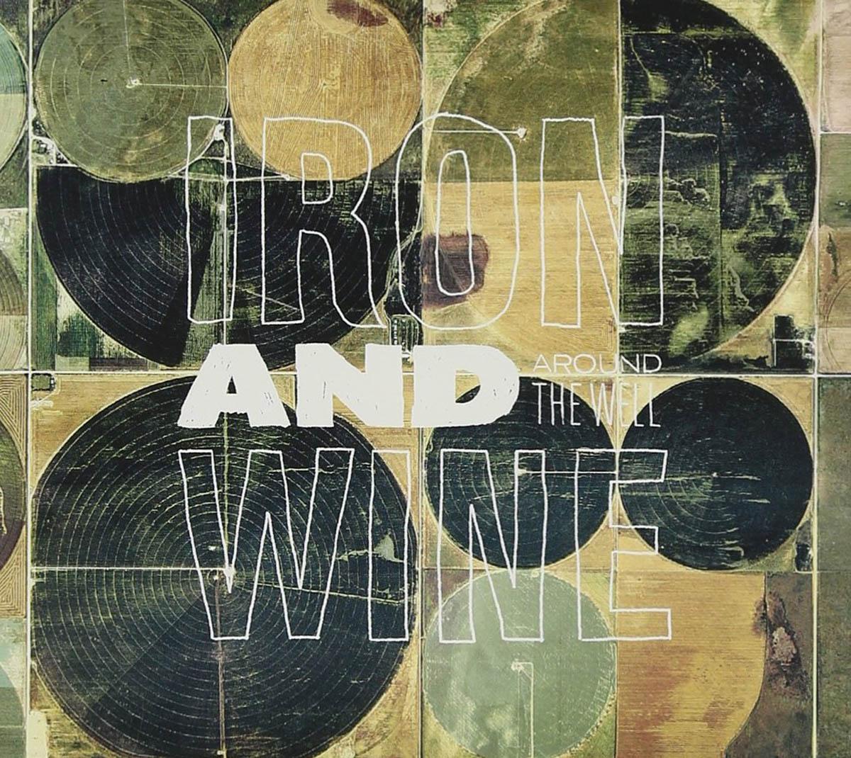 Iron and Wine, Around the Well