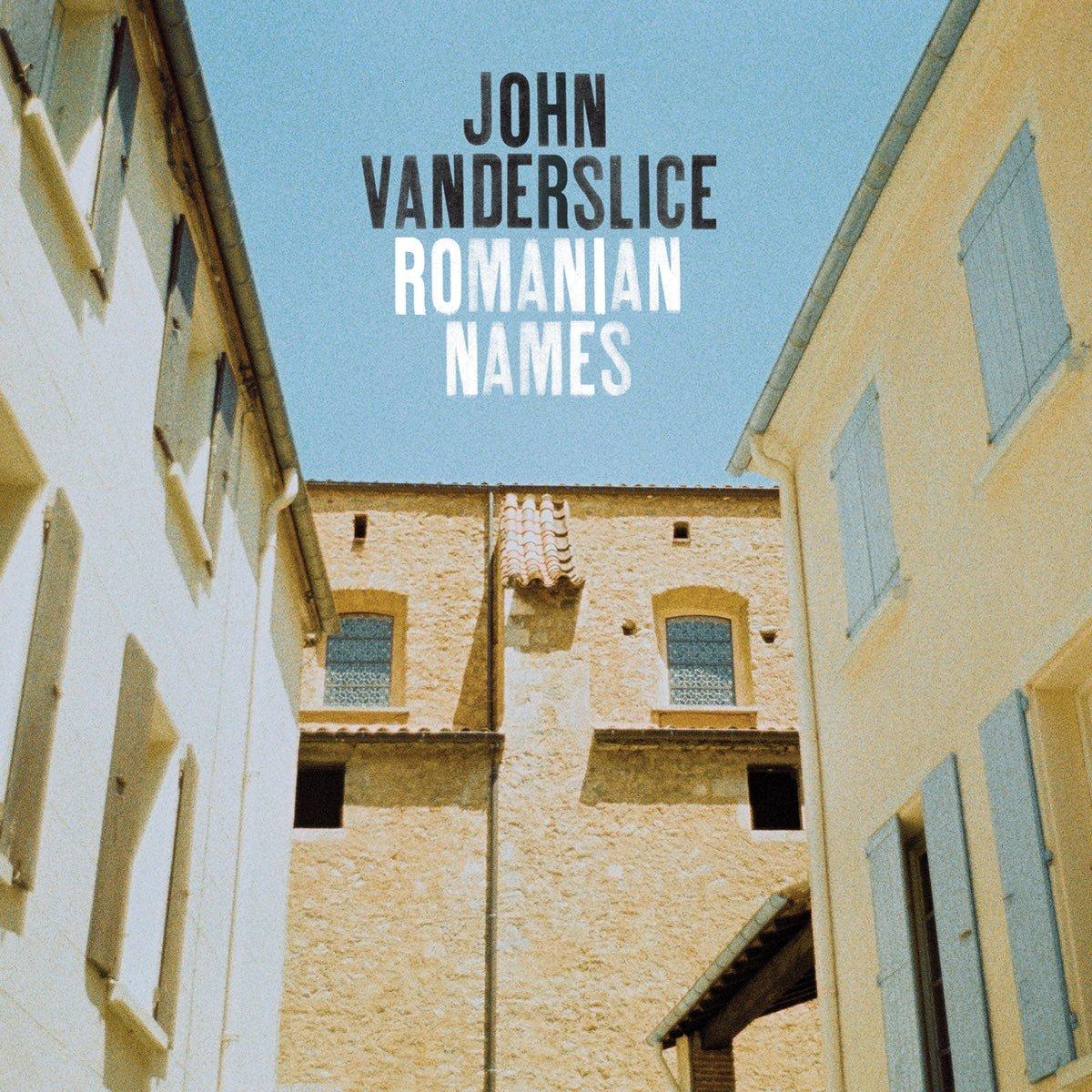 John Vanderslice, Romanian Names