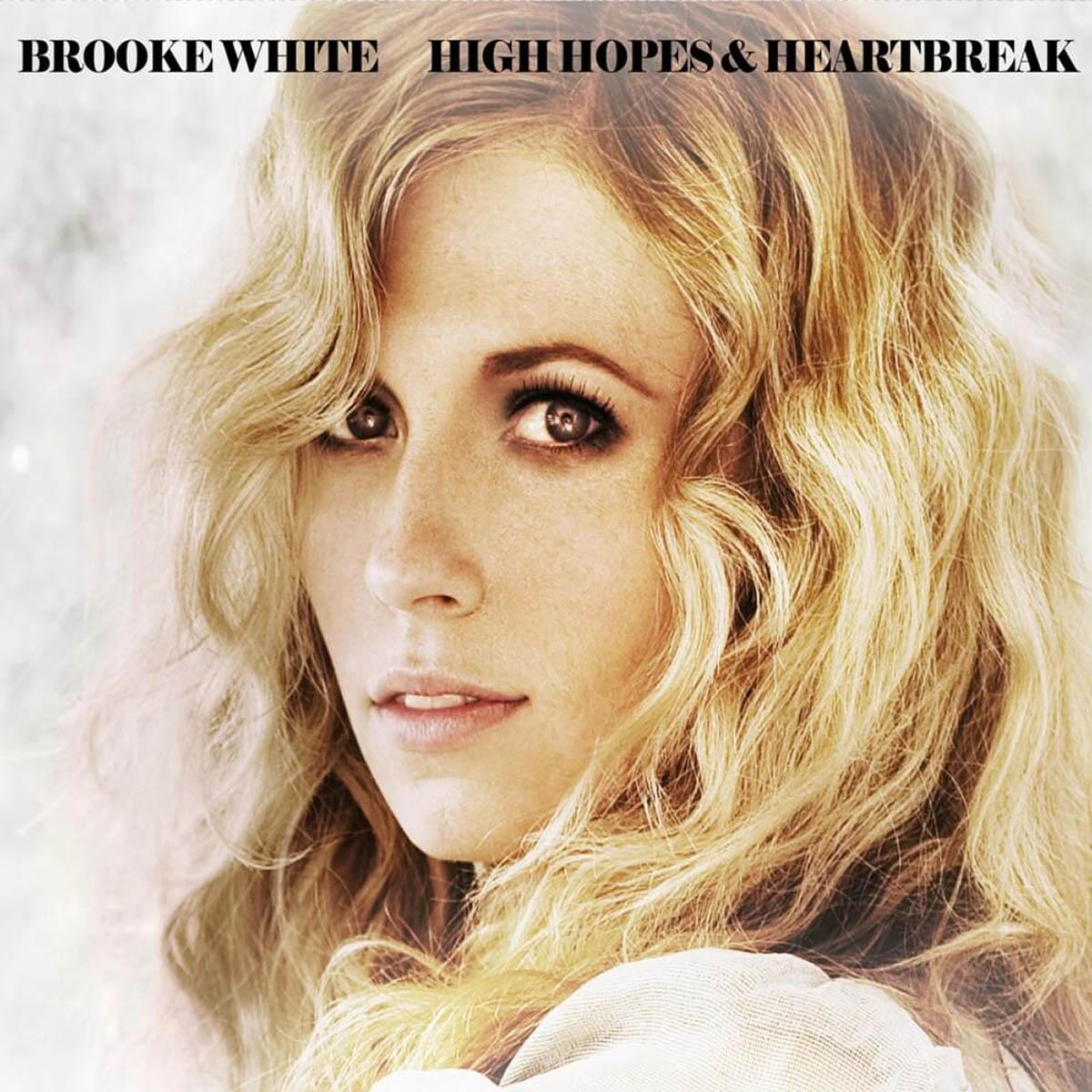 Brooke White, High Hopes & Heartbreak