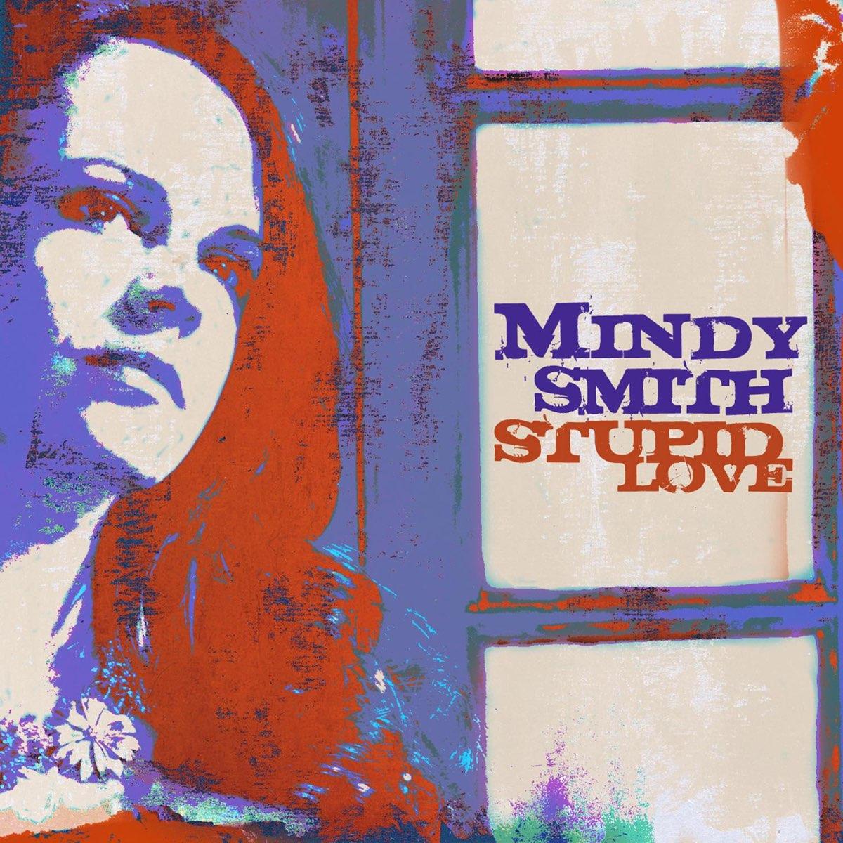 Mindy Smith, Stupid Love