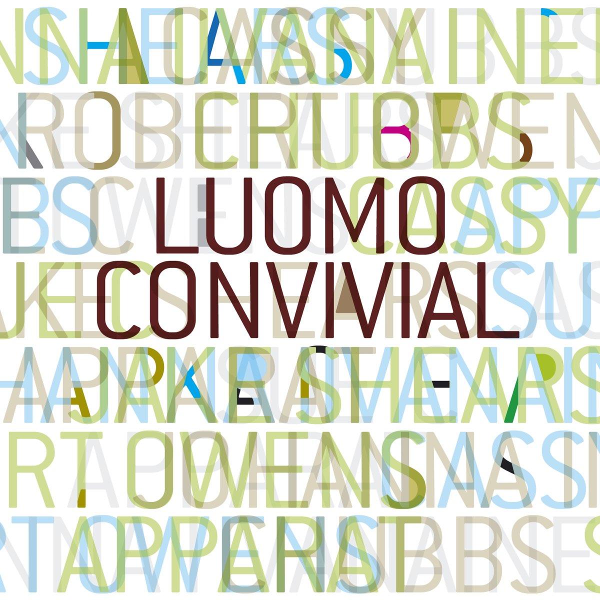 Luomo, Convivial