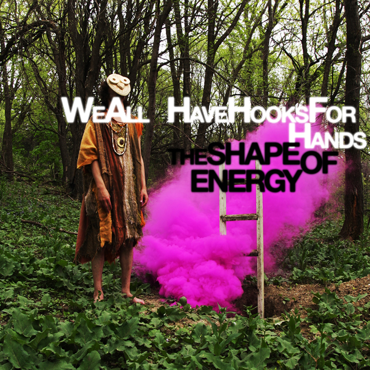 We All Have Hooks for Hands, The Shape of Energy