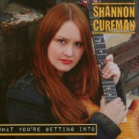 Shannon Curfman, What You're Getting Into
