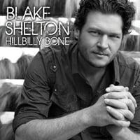 Blake Shelton, Hillbilly Bone