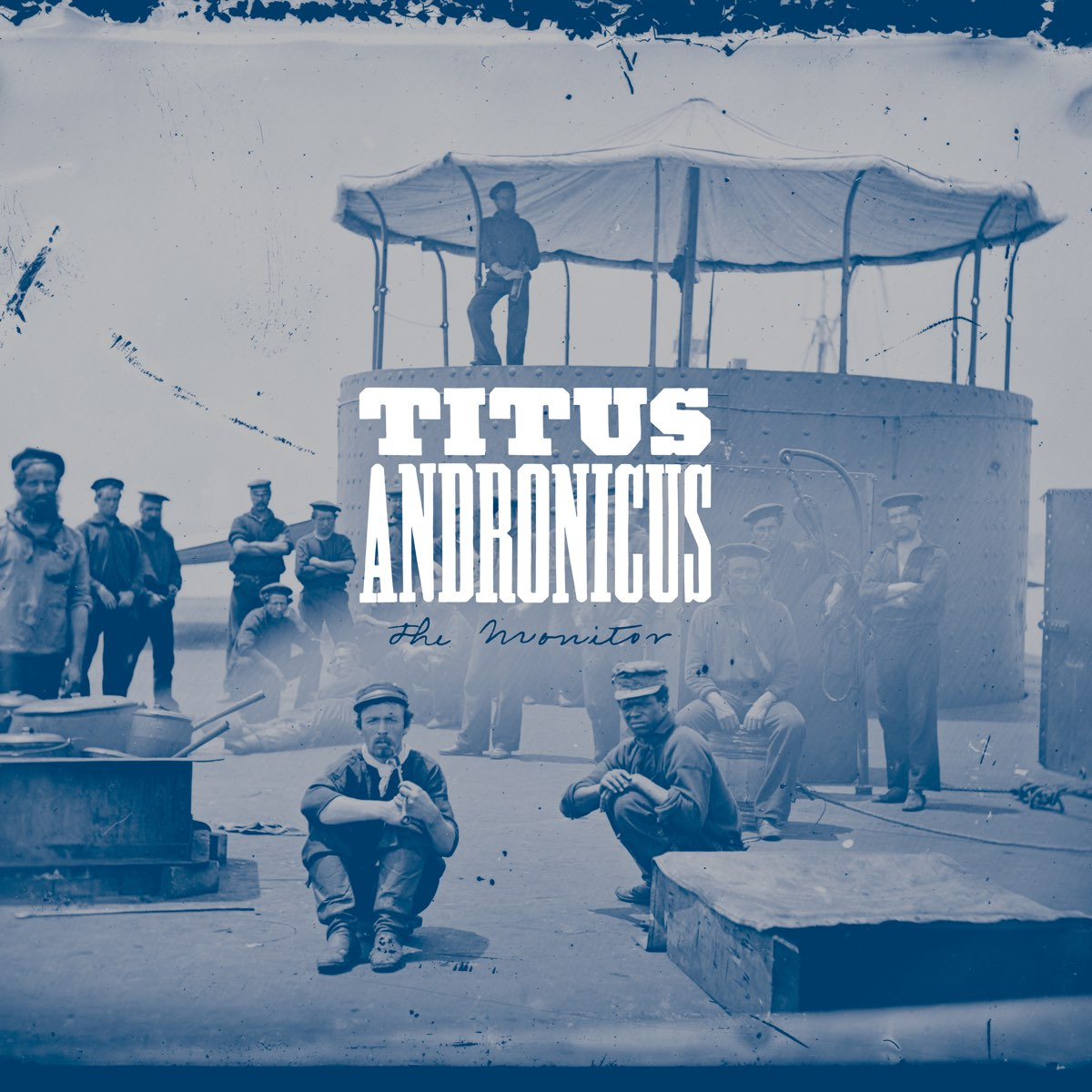 Titus Andronicus, The Monitor