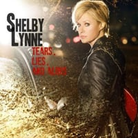 Shelby Lynne, Tears, Lies, and Alibis