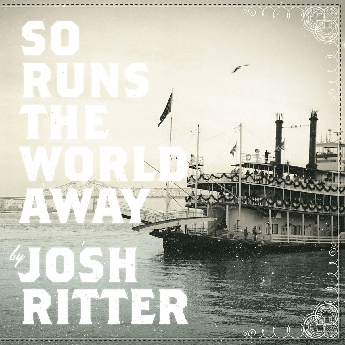Josh Ritter, So Runs the World Away