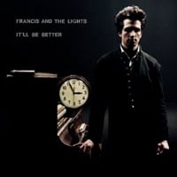 Francis and the Lights, It'll Be Better