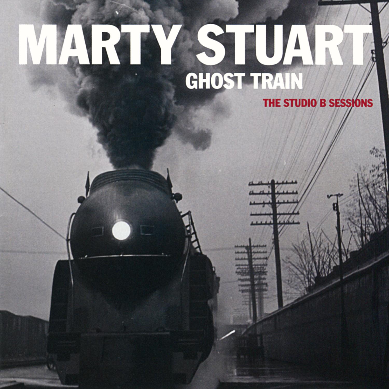 Marty Stuart, Ghost Train: The Studio B Sessions