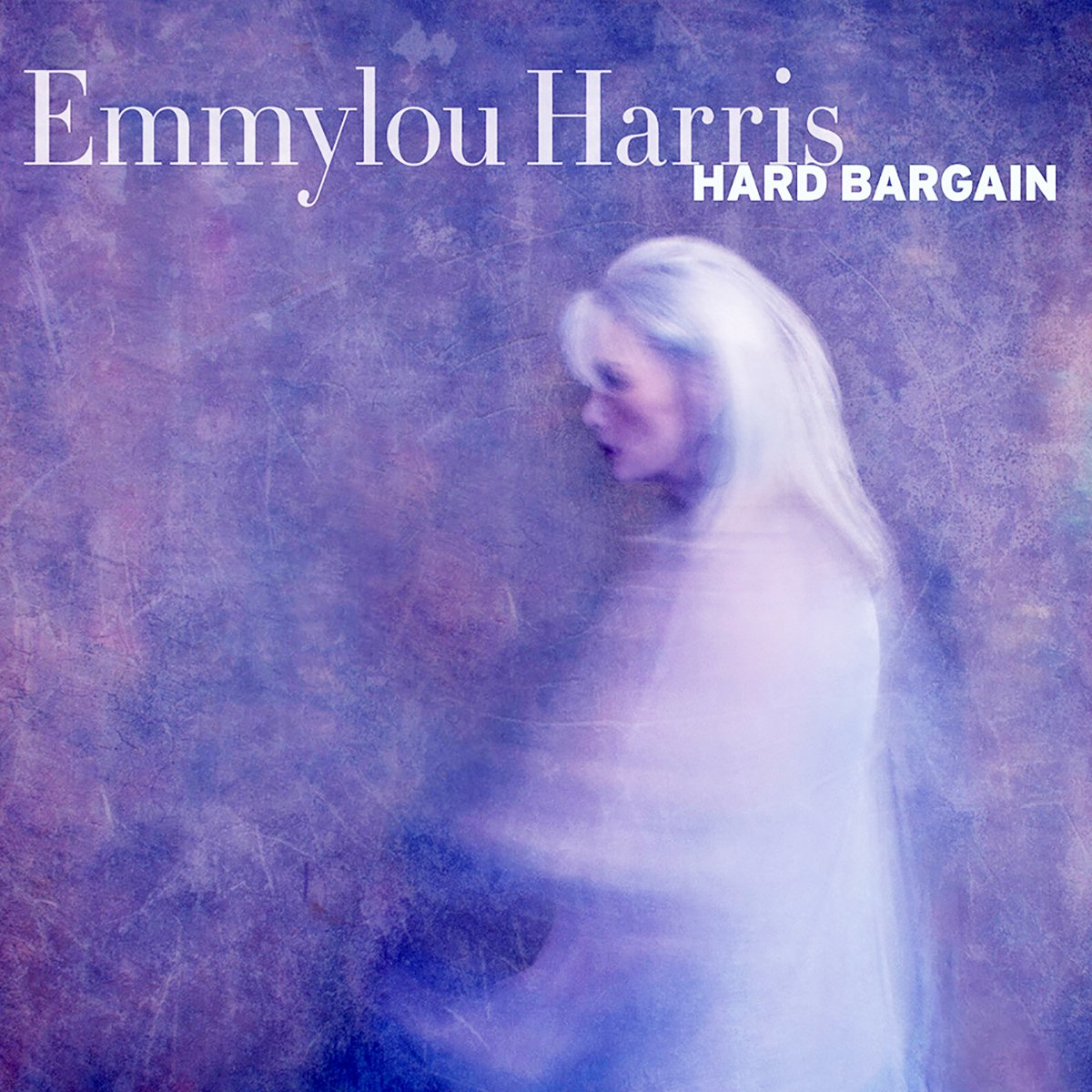 Emmylou Harris, Hard Bargain