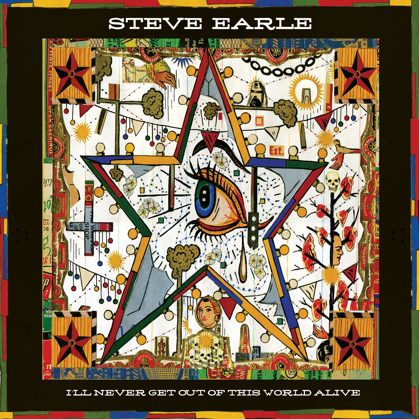 Steve Earle, I'll Never Get Out of This World Alive