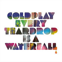 Coldplay, Every Teardrop Is a Waterfall