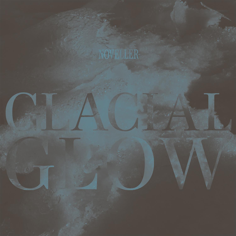 Noveller, Glacial Glow