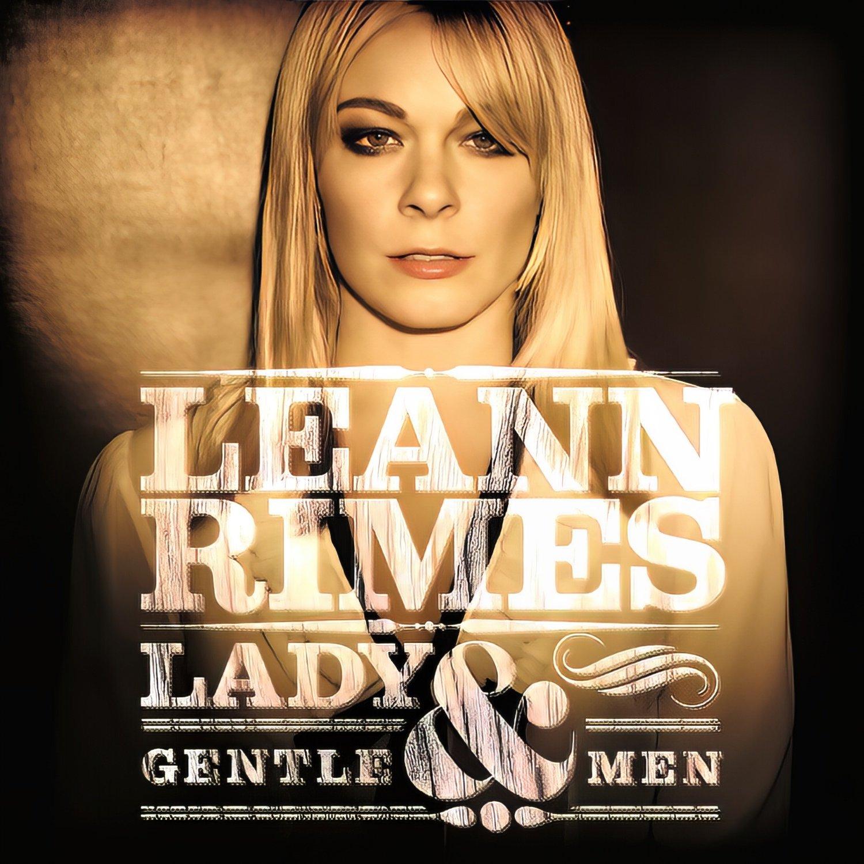 LeAnn Rimes, Lady & Gentlemen