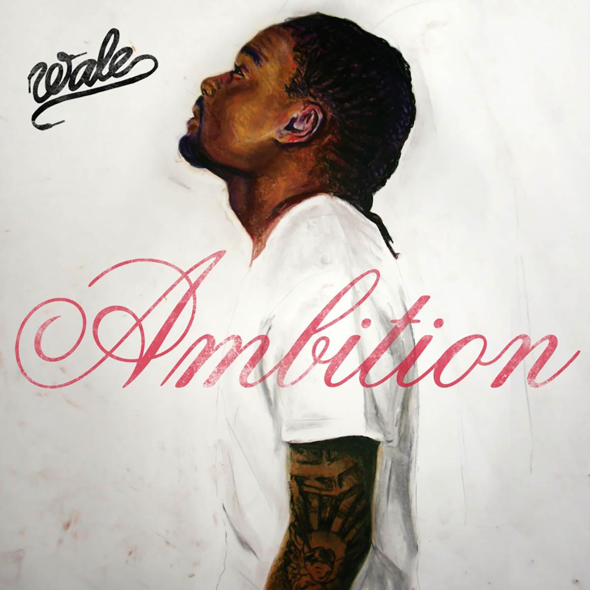 Wale, Ambition