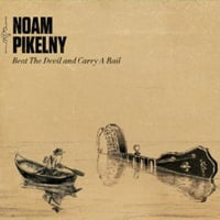 Noam Pikelny, Beat the Devil and Carry a Rail