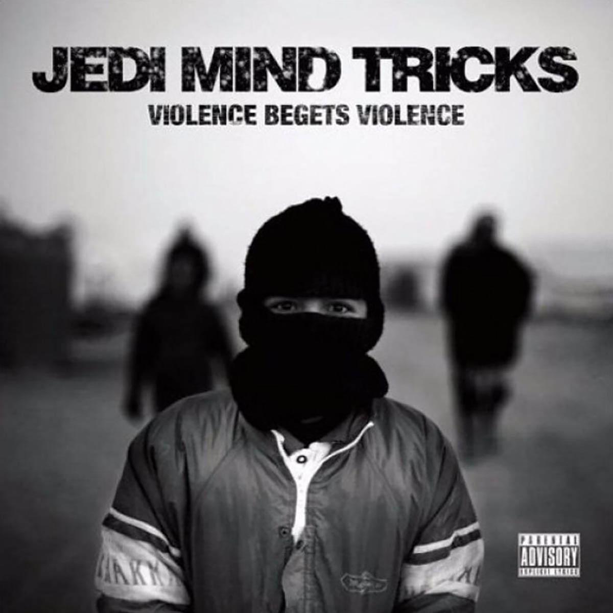 Jedi Mind Tricks, Violence Begets Violence